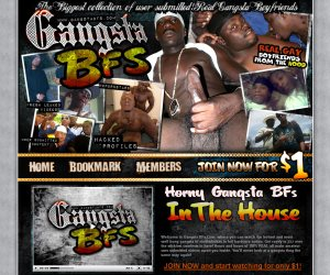 Welcome to Gangsta BFs.Com, where you can watch the hottest and most well-hung gangsta bf muthafuckas in full hardcore action. Get ready to jizz over the stickiest cumfests in here!